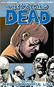 The Walking Dead, Vol. 6: This Sorrowful Life