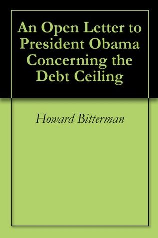 An Open Letter to President Obama Concerning the Debt Ceiling