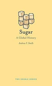 Sugar: A Global History