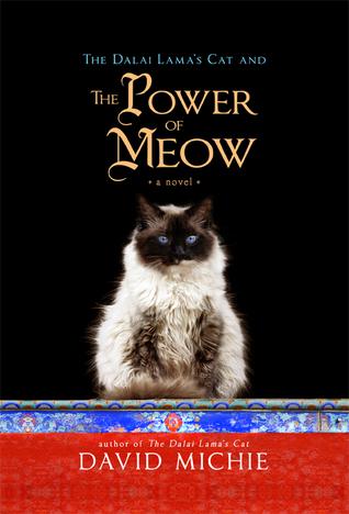 The Dalai Lama's Cat and the Power of Meow (The Dalai Lama's Cat, #3)