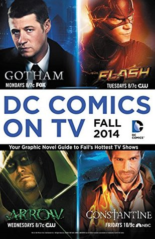 DC Comics on TV: Fall 2014 Graphic Novel Primer (DCE On TV: Fall 2014 Primer (2014-))