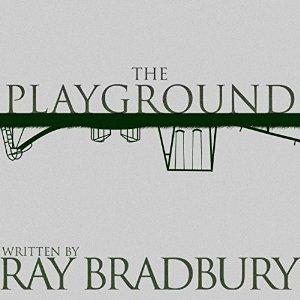 The Playground by Ray Bradbury