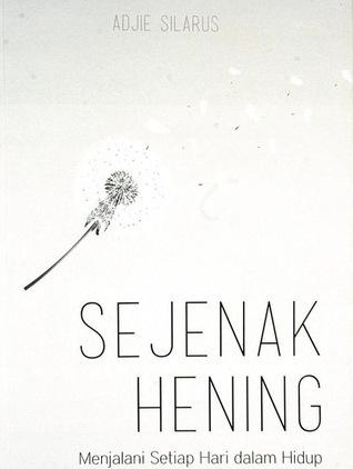 Sejenak Hening by Adjie Silarus
