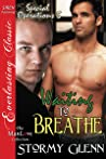 Waiting to Breathe (Special Operations, #5)