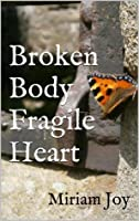 Broken Body Fragile Heart