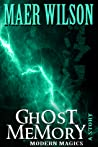 Ghost Memory (A Modern Magics Story #1)