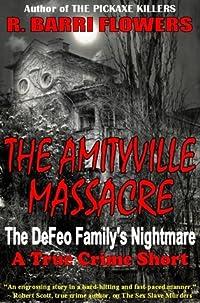 The Amityville Massacre: The DeFeo Family's Nightmare