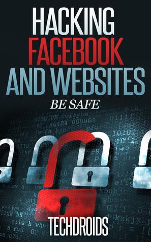 Facebook and Website Hacking: Be Safe