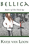 Bellica (The Third Age, #1)