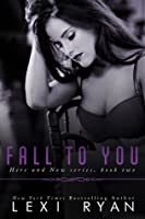 Fall to You (Here and Now, #2)