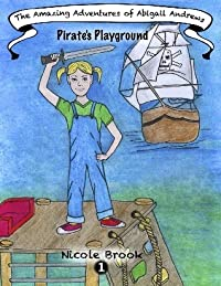 The Amazing Adventures of Abigail Andrews: Pirates Playground