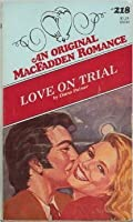 Love On Trial (MacFadden Romance, #218)