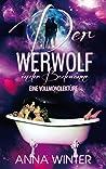 Der Werwolf in der Badewanne by Anna  Winter