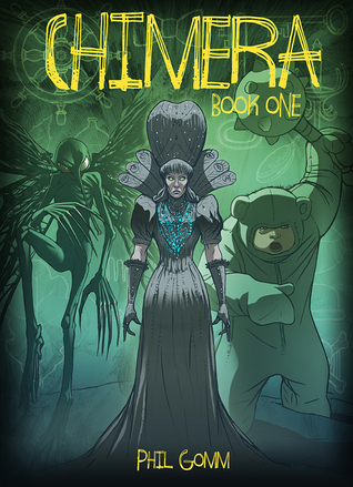 Chimera Book One by Phil Gomm