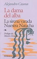 La dama del alba / La sirena varada / Nuestra Natacha