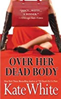 Over Her Dead Body (Bailey Weggins Mystery #4)
