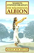 Die Avalon Trilogie : The Mists of Avalon, The Forests of Avalon, The Lady of Avalon
