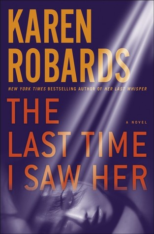 The Last Time I Saw Her (Dr. Charlotte Stone #4 - Karen Robards