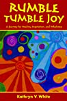 Rumble Tumble Joy by Kathryn V. White