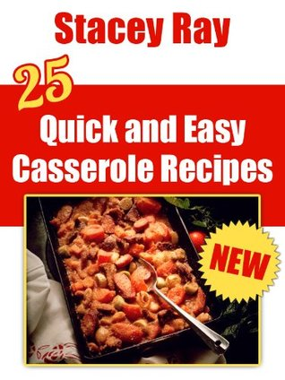 25 Quick and Easy Casserole Recipes