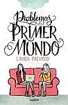 Problemas del primer mundo by Laura Pacheco