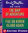 The Ship of Adventure & Five on Kirrin Island Again