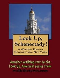 A Walking Tour of Schenectady, New York