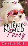 A Friend Named Fancy (Second Chances, #3)