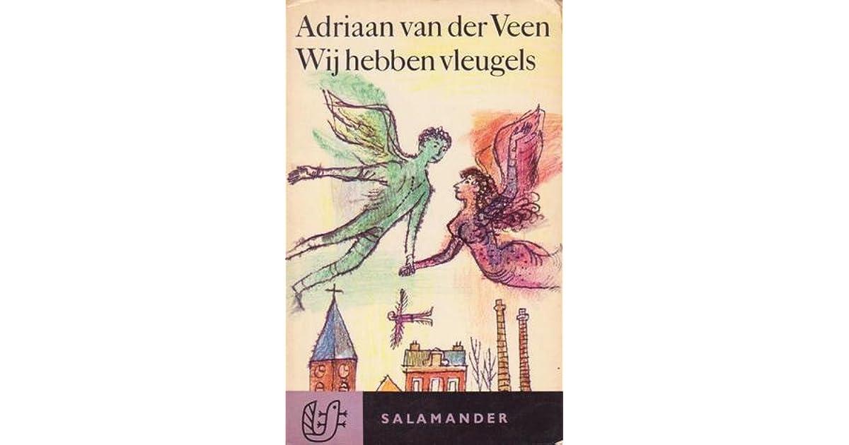 Wij Hebben Vleugels By Adriaan Van Der Veen