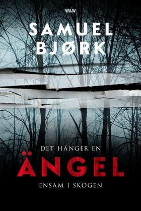 Det hänger en ängel ensam i skogen  (Holger Munch & Mia Kruger, #1)