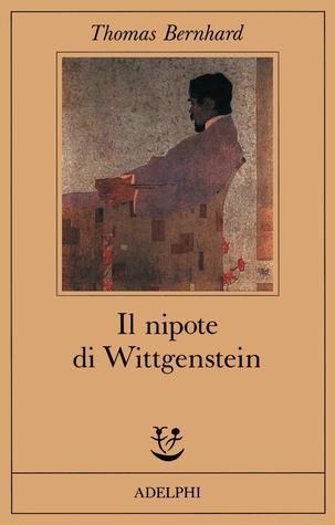 Il nipote di Wittgenstein by Thomas Bernhard