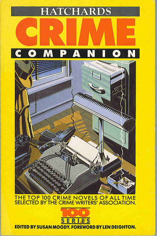 Hatchard's Crime Companion: 100 Top Crime Novels of All Time Selected By The Crime Writers' Association