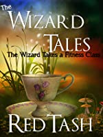 The Wizard Takes a Fitness Class (The Wizard Tales, #2)