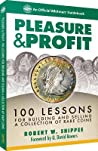 Pleasure & Profit: 100 Lessons for Building and Selling a Coin Collection