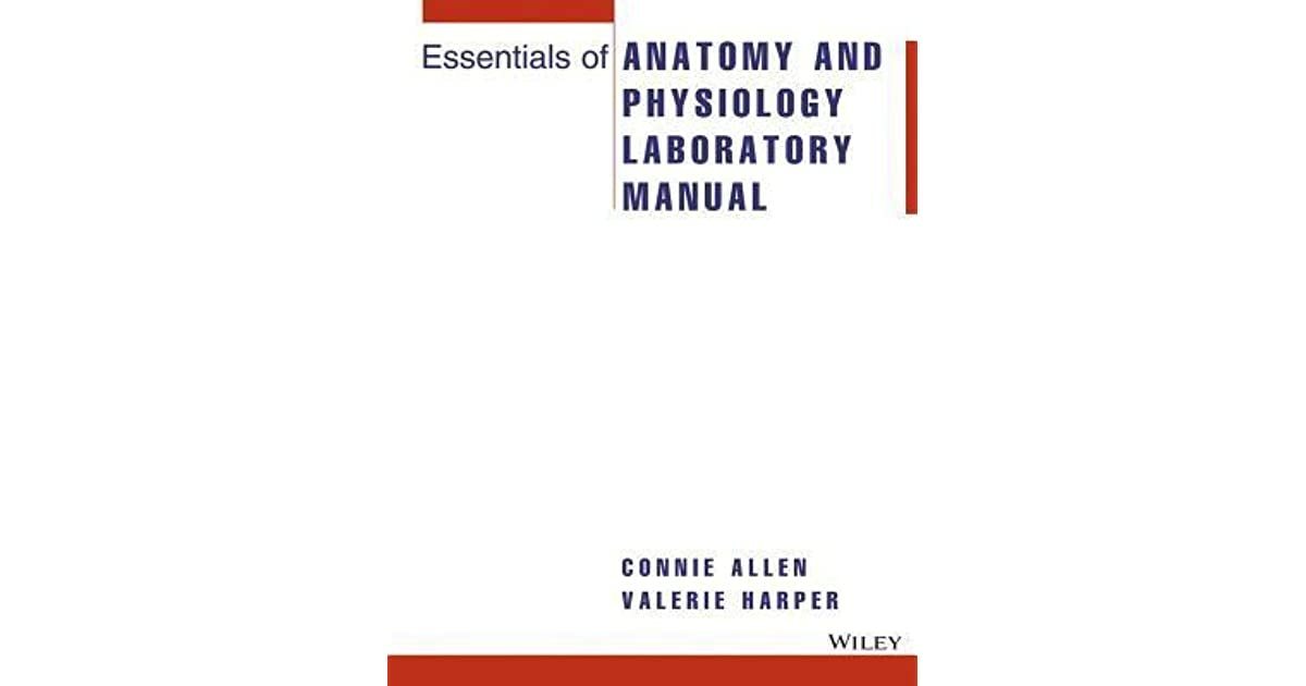 Essentials of Anatomy and Physiology Laboratory Manual by Connie Allen