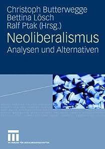 Neoliberalismus: Analysen Und Alternativen