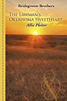 The Lawman's Oklahoma Sweetheart (Bridegroom Brothers, #3)
