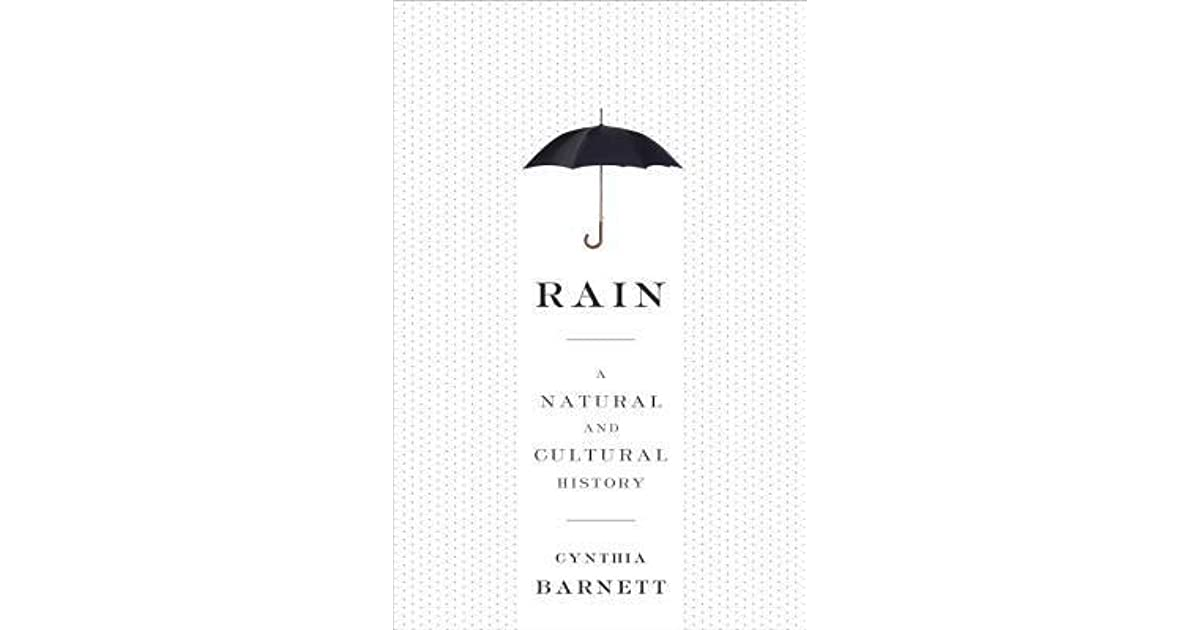 Rain A Natural And Cultural History By Cynthia Barnett