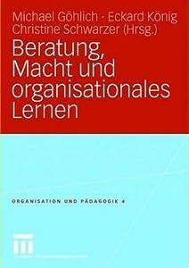 Beratung, Macht Und Organisationales Lernen
