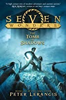 The Tomb of Shadows (Seven Wonders, #3)