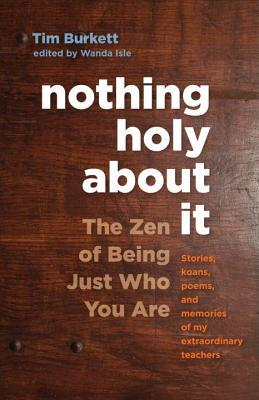 Nothing Holy about It by Tim Burkett