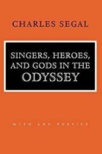 Singers, Heroes, and Gods in the