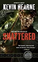 Shattered (The Iron Druid Chronicles, #7)