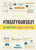 Treat Yourself!: 365 Ways to Be Happy Every Day
