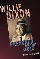 Willie Dixon: Preacher of the Bpb