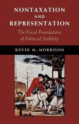 Nontaxation and Representation  The Fiscal Foundations of Political Stability