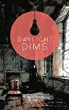 Daylight Dims Volume 2