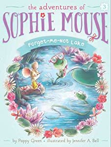 Forget-Me-Not Lake (The Adventures of Sophie Mouse, #3)