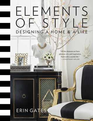 Elements of Style: Designing a Home  a Life