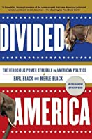 Divided America: The Ferocious Power Struggle in American Politics